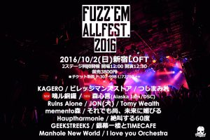 "KAGERO presents ""FUZZ'EM ALL FEST.2016"" @ 新宿LOFT"